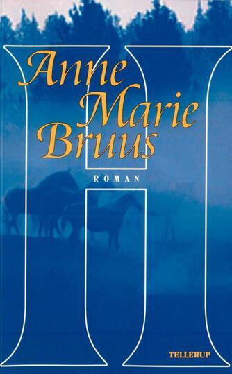 Anne Marie Bruus: H : roman