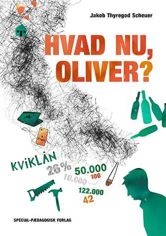 Jakob Thyregod Scheuer: Hvad nu, Oliver?