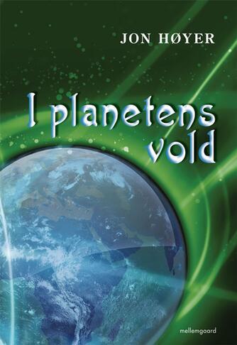 Jon Høyer: I planetens vold