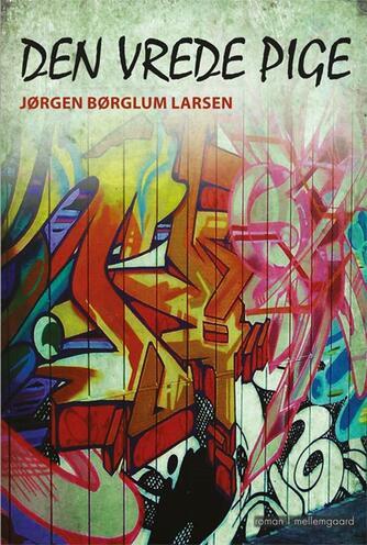 Jørgen Børglum Larsen: Den vrede pige