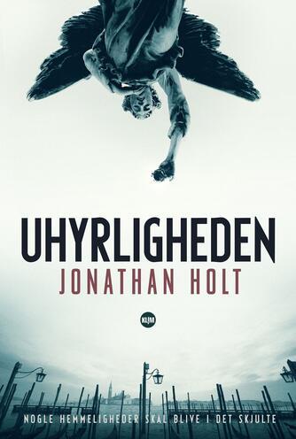 Jonathan Holt: Uhyrligheden