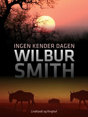 Wilbur A. Smith: Ingen kender dagen