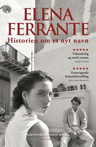 Elena Ferrante: Historien om et nyt navn : ungdom