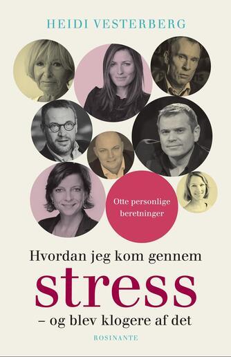 Heidi Vesterberg: Hvordan jeg kom gennem stress - og blev klogere af det