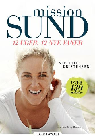 Michelle Kristensen: Mission sund : 12 uger, 12 nye vaner