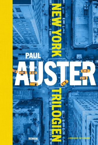 Paul Auster: New York trilogien : roman
