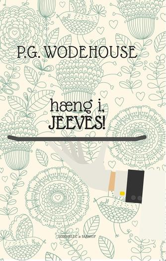 P. G. Wodehouse: Hæng i, Jeeves!