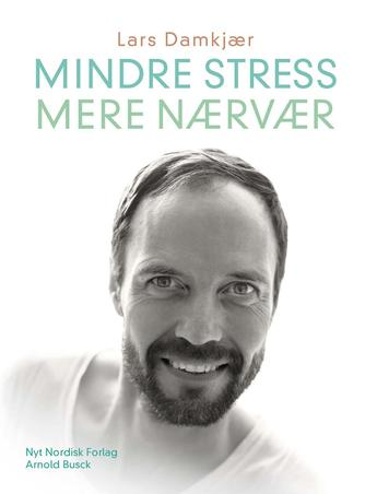 Lars Damkjær (f. 1970): Mindre stress, mere nærvær