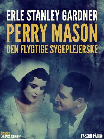 Erle Stanley Gardner: Den flygtige sygeplejerske