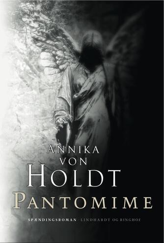 Annika von Holdt: Pantomime : spændingsroman