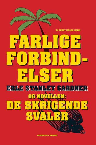 Erle Stanley Gardner: Farlig forbindelser og novellen: De skrigende svaler
