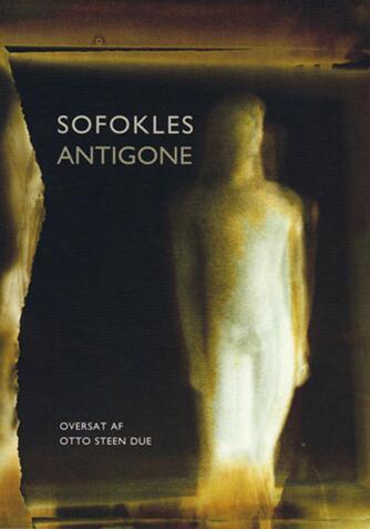 Sofokles: Antigone (Ved Otto Steen Due)
