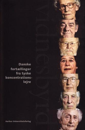 : Vidnesbyrd : danske fortællinger fra tyske koncentrationslejre