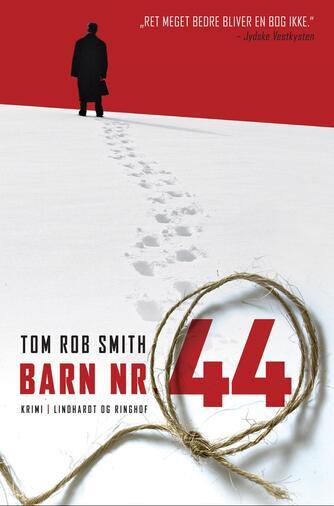 Tom Rob Smith (f. 1979): Barn nr. 44 : krimi