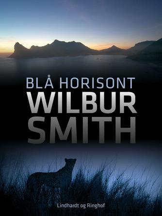 Wilbur A. Smith: Blå horisont