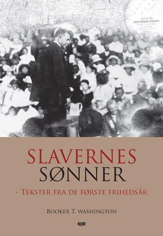 Booker T. Washington: Slavernes sønner : tekster fra de første frihedsår
