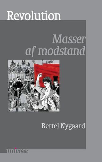 Bertel Nygaard: Revolution : masser af modstand