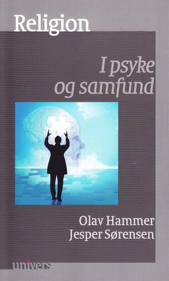 Olav Hammer, Jesper Sørensen: Religion : i psyke og samfund