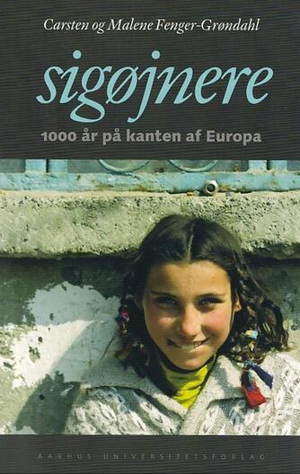 Carsten Fenger-Grøndahl, Malene Fenger-Grøndahl: Sigøjnere : 1000 år på kanten af Europa