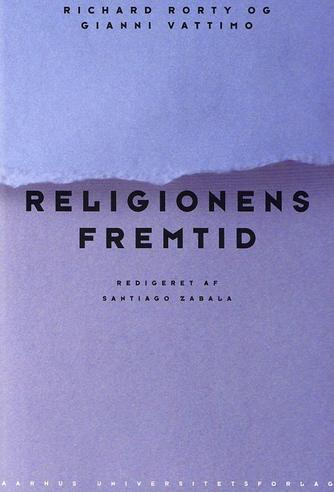 Richard Rorty, Gianni Vattimo: Religionens fremtid