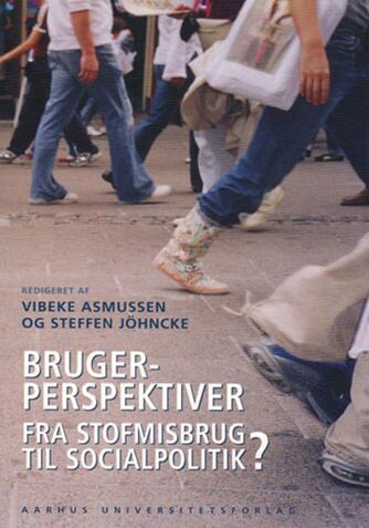 : Brugerperspektiver : fra stofmisbrug til socialpolitik?