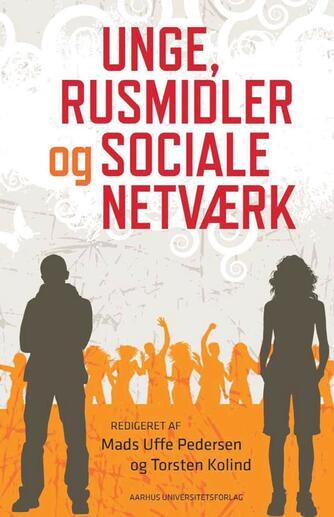 : Unge, rusmidler og sociale netværk
