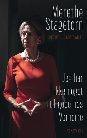 Merethe Stagetorn, Birgitte Wulff: Jeg har ikke noget til gode hos Vorherre
