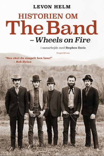 Levon Helm, Stephen Davis: Historien om The Band - wheels on fire