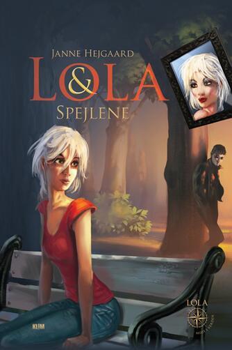 Janne Hejgaard: Lola & spejlene