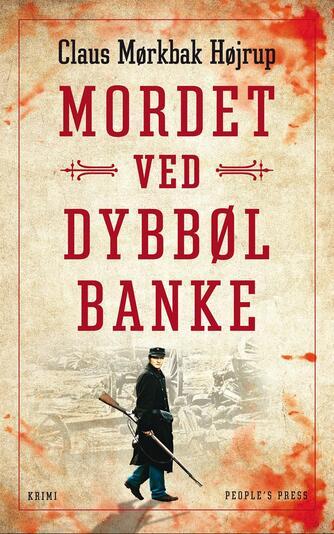 Claus Mørkbak Højrup (f. 1972): Mordet ved Dybbøl Banke : krimi