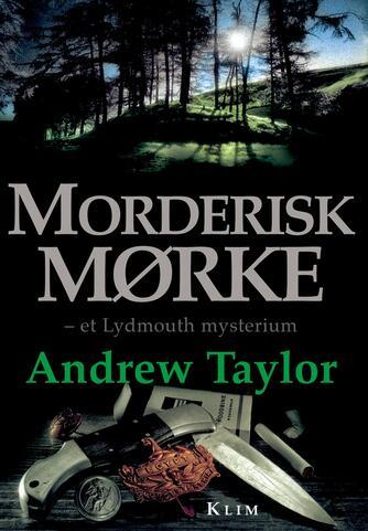 Andrew Taylor (f. 1951): Morderisk mørke : et Lydmouth-mysterium