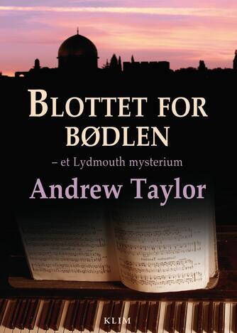 Andrew Taylor (f. 1951): Blottet for bødlen : et Lydmouth-mysterium