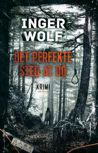 Inger Wolf: Det perfekte sted at dø : krimi