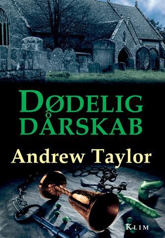 Andrew Taylor (f. 1951): Dødelig dårskab