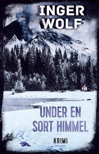 Inger Wolf: Under en sort himmel : krimi