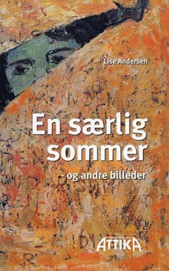 Lise Andersen (f. 1945-11-06): En særlig sommer - og andre billeder