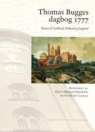 Thomas Bugge: Thomas Bugges dagbog 1777 : rejsen til Tyskland, Holland og England