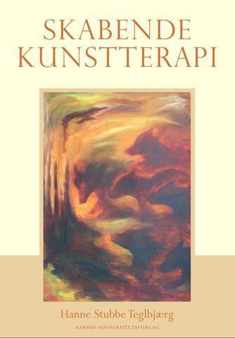 Hanne Stubbe Teglbjærg: Skabende kunstterapi