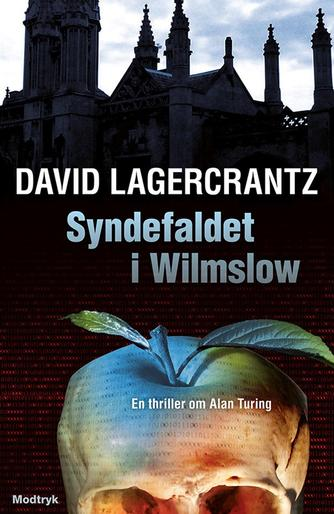 David Lagercrantz: Syndefaldet i Wilmslow : en thriller om Alan Turing
