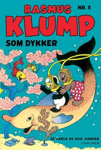 Carla Hansen (f. 1906), Vilh. Hansen (f. 1900): Rasmus Klump som dykker