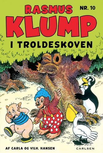 Carla Hansen (f. 1906), Vilh. Hansen (f. 1900), Vilh. Hansen (f. 1900): Rasmus Klump i troldeskoven