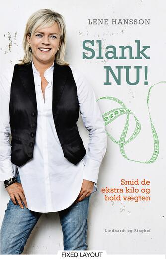 Lene Hansson: Slank nu! : smid de ekstra kilo og hold vægten