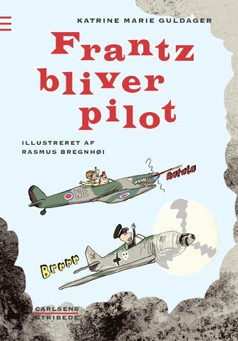 Katrine Marie Guldager: Frantz bliver pilot