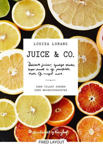Louisa Lorang: Juice & co.