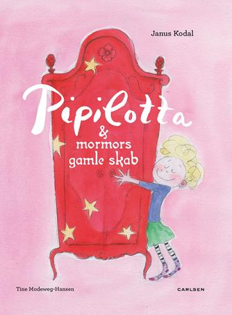 Janus Kodal, Tine Modeweg-Hansen: Pipilotta & mormors gamle skab