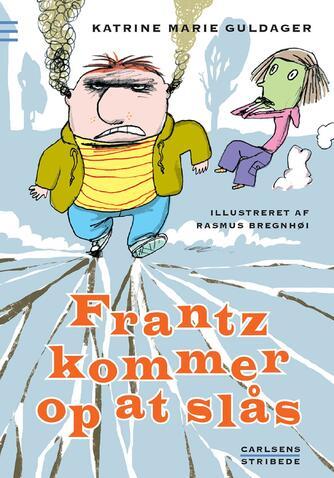 Katrine Marie Guldager: Frantz kommer op at slås