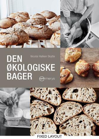 Nicolai Halken Skytte: Den økologiske bager : Emmerys