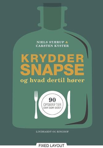 Niels Stærup, Carsten Kyster: Kryddersnapse og hvad dertil hører