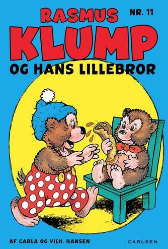 Carla Hansen (f. 1906), Vilh. Hansen (f. 1900), Vilh. Hansen (f. 1900): Rasmus Klump og hans lillebror