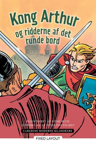 Peter Gotthardt: Kong Arthur og ridderne af det runde bord